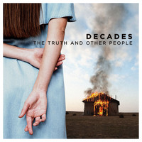 Decades - The Truth And Other People (Explicit)