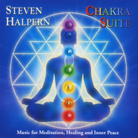 Steven Halpern - Chakra Suite: Music for Meditation, Healing and Inner Peace