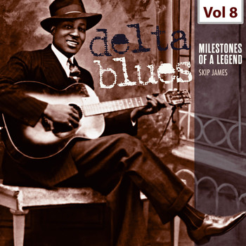 Skip James - Milestones of a Legend - Delta Blues, Vol. 8