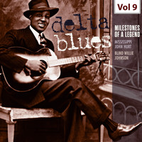 Mississippi John Hurt - Milestones of a Legend - Delta Blues, Vol. 9