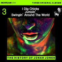 Jonah Jones - Three Original Albums of Jonah Jones: I Dig Chicks / Jumpin' with Jonas / Swingin' Around the World