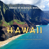 Sounds of Beautiful World - Ocean Waves: Hawaii (Nature Sounds for Relaxation, Meditation, Healing & Sleep)