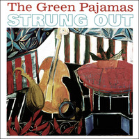 The Green Pajamas - Strung Out