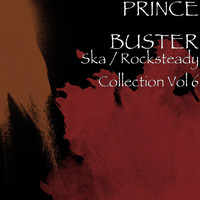 Prince Buster - Ska / Rocksteady Collection, Vol. 6