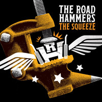 The Road Hammers - The Squeeze