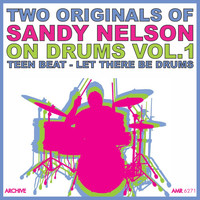 Sandy Nelson - Two Originals: On Drums Volume 1 - Teen Beat / Let There Be Drums