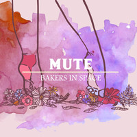 Bakers In Space - Mute