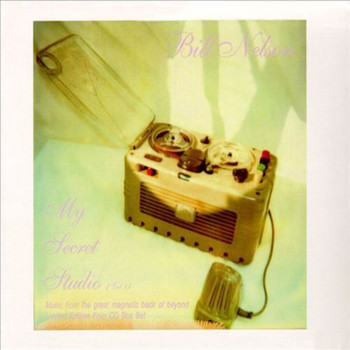Bill Nelson - My Secret Studio Vol. 1