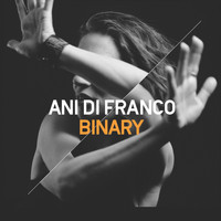 Ani DiFranco - Binary (Explicit)