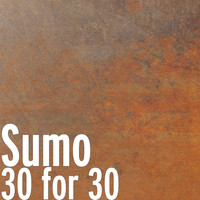 SUMO - 30 for 30