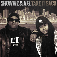 Showbiz & A.G. - Take It Back (Explicit)