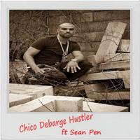 Chico DeBarge - Hustler (feat. Sean Pen)