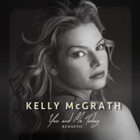 Kelly McGrath - You and Me Today (Acoustic)