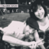 Sunset Drive - Friends