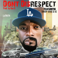 Snoop Dogg - Don't Disrespect (feat. Snoop Dogg & Kz)