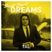Tal - Sweet Sweet Dreams