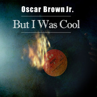 Oscar Brown Jr. - But I Was Cool