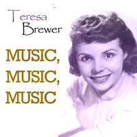 Teresa Brewer - Music, Music, Music