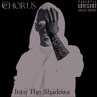 Chorus - Into the Shadows (Explicit)
