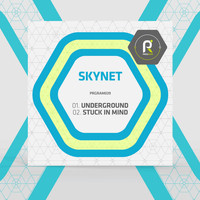 Skynet - Underground / Stuck in Mind