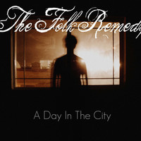 The Folk Remedy - A Day In The City