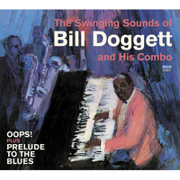 Bill Doggett - The Swinging Sounds of Bill Doggett and His Combo. Oops! / Prelude to the Blues