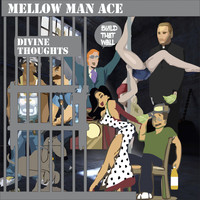 Mellow Man Ace - Divine Thoughts (Explicit)