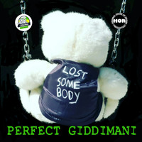 Perfect Giddimani - Lost Somebody