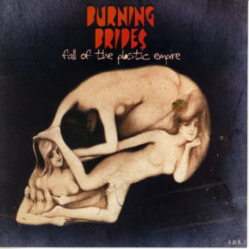 Burning Brides - Fall of the Plastic Empire (Explicit)