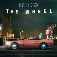 Blue-Eyed Son - The Wheel (Explicit)