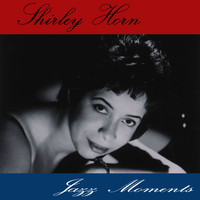 Shirley Horn - Jazz Moments