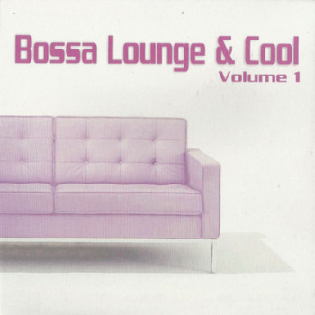 Various Artists - Bossa Lounge & Cool, Vol. 1