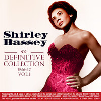 Shirley Bassey - The Definitive Collection 1956-62, Vol. 1