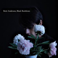 Brett Anderson - Black Rainbows (Deluxe) (Explicit)