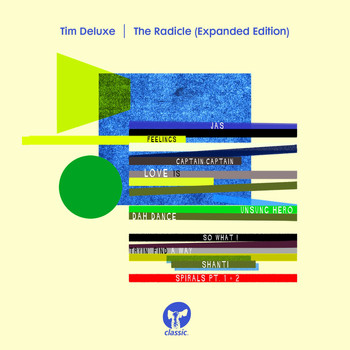Tim Deluxe - The Radicle (Expanded Edition)