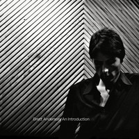 Brett Anderson - Brett Anderson, An Introduction