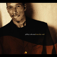 Jeffrey Osborne - From The Soul