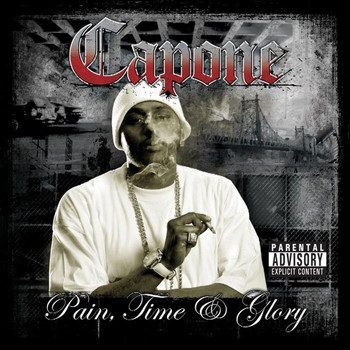 Capone - Pain, Time & Glory (Explicit)