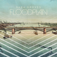 Sara Groves - Floodplain