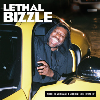 Lethal Bizzle - You'll Never Make a Million from Grime EP (Explicit)