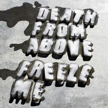 Death From Above 1979 - Freeze Me