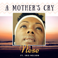 Nese - A Mother's Cry (feat. Iris Nelson)