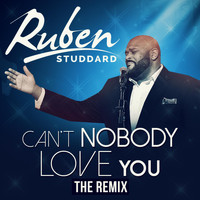Ruben Studdard - Can't Nobody Love You (The Remix)