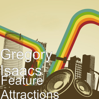 Gregory Isaacs - Feature Attractions