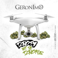GERONIMO - Drops Wit da Drone