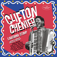 Clifton Chenier - Louisiana Stomp: 1954-1960 Recordings