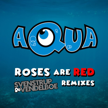 Aqua - Roses Are Red (Svenstrup & Vendelboe Remixes)