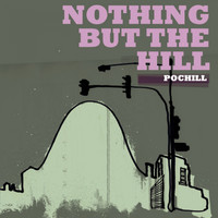 Pochill - Nothing But the Hill