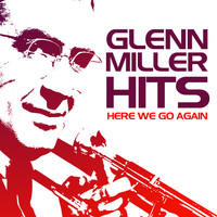 Glenn Miller - Here We Go Again