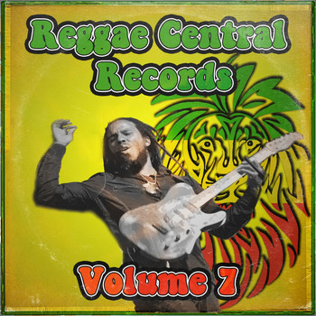 Various Artists - Reggae Central Records, Vol. 7